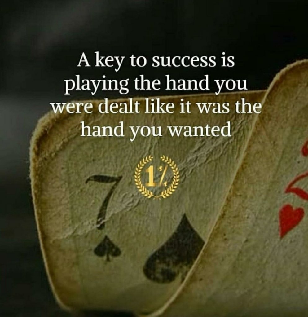 lts not about the hand you were dealt. It's how  you play the game - Austin Stanfel